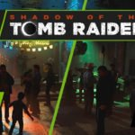 Le ray tracing et le DLSS arrivent enfin sur Shadow of the Tomb Raider